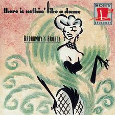 Broadway's Broads: There Is Nothing Like a Dame